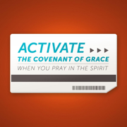 Activate the Covenant of Grace When You Pray in the Spirit! - Joseph Prince