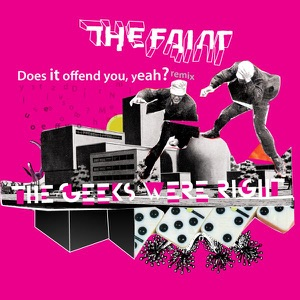 The Geeks Were Right (Does It Offend You, Yeah? Remix) - Single Mp3 Download