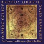 Kronos Quartet - The Dreams and Prayers of Isaac the Blind: Prelude. Calmo, sospeso