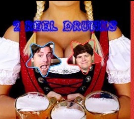 2 Reel Drunks
