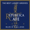 Republica Cafe Gold (Compiled by Marco Fullone)