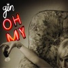 Oh My - Single, Gin Wigmore