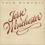 Jesse Winchester - Talk Memphis