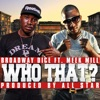 Who That? (feat. Meek Mill) - Single, Broadway Dice