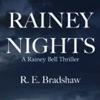 Rainey Nights: A Rainey Bell Thriller, Book 2 (Unabridged) AudioBook Download