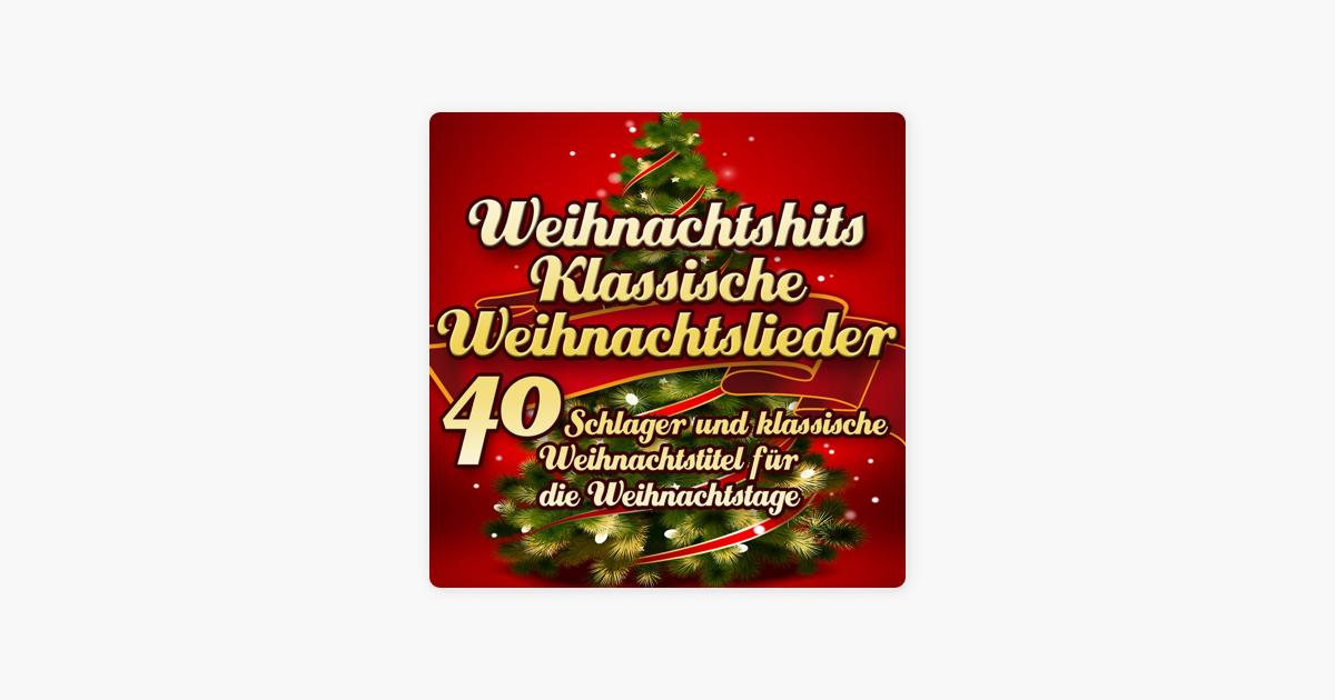 Weihnachtshits klassische Weihnachtslieder - 40 Schlager und ...