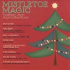 Mistletoe Magic: Holiday Jazz Improvisations (Remastered) ジャケット画像