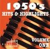 1950's Hits & Highlights, Vol. 1