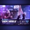 Dem Heels (feat. E-40) - Single, D.TALL