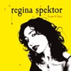 Begin to Hope (Bonus Track Version), Regina Spektor
