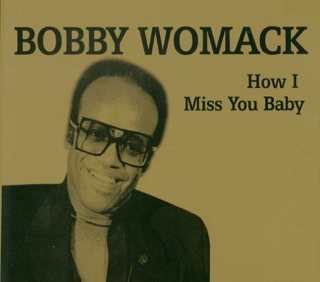Image result for how i miss you baby bobby womack single images