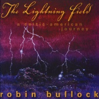 The Lightning Field: A Celtic - American Journey by Robin Bullock on Apple Music