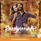 Raanjhanaa (Original Motion Picture Soundtrack)-A. R. Rahman
