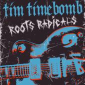 Roots Radicals - Tim Timebomb