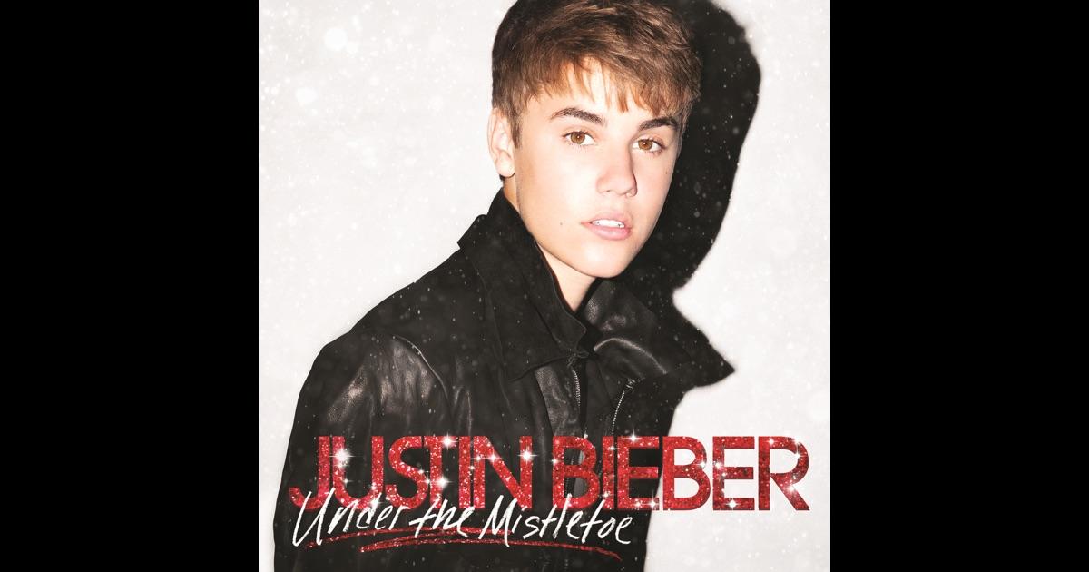Under the Mistletoe by Justin Bieber on Apple Music