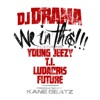 We In This feat Young Jeezy T I Ludacris Future Single