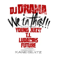 We In This (feat. Young Jeezy, T.I., Ludacris & Future) - Single Mp3 Download