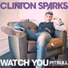 Watch You (feat. Pitbull & Disco Fries) - Single, Clinton Sparks