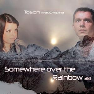 Tosch - Somewhere Over the Rainbow 2k11