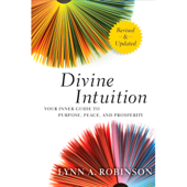 Divine Intuition: Your Guide to Creating a Life You Love (Unabridged)