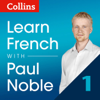 Paul Noble - Collins French with Paul Noble - Learn French the Natural Way, Part 1  artwork