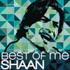 Best of Me Shaan