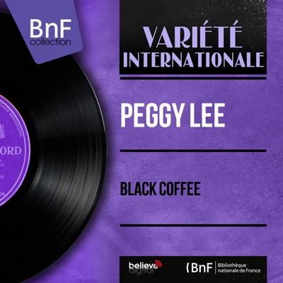 Black Coffee (Mono Version) - Peggy Lee