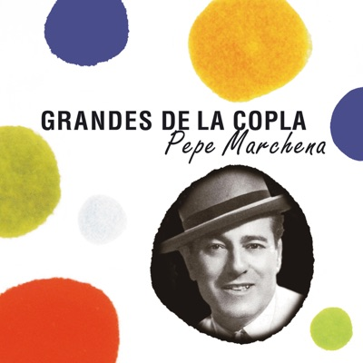 Grandes de la Copla - Pepe Marchena