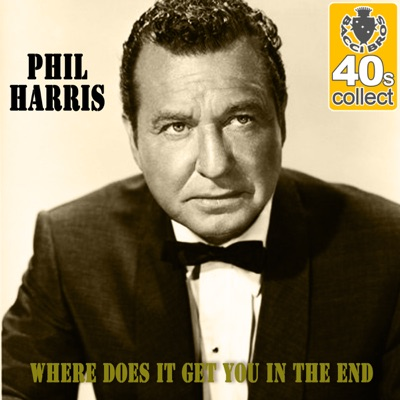 Where Does It Get You in the End (Remastered) - Single - Phil Harris