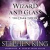 Stephen King - The Dark Tower IV: Wizard and Glass (Unabridged) artwork
