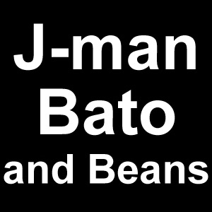 J-man, Bato, and Beans