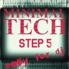 Minimal Tech, Step 5 (Only for DJ)