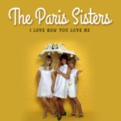Paris Sisters - I Love How You Love Me