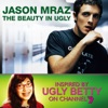 The Beauty In Ugly (Ugly Betty Version) - Single, Jason Mraz
