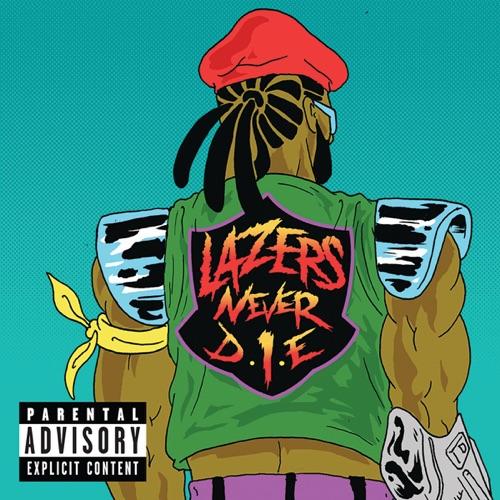 Major Lazer - Lazers Never Die - EP