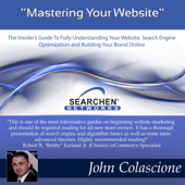 Mastering Your Website: Insider's Guide to Fully Understanding Your Website, Search Engine Optimization, And Building Your Brand, Volume 1 (Unabridged)