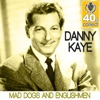 Mad Dogs and Englishmen (Remastered) - Single, Danny Kaye