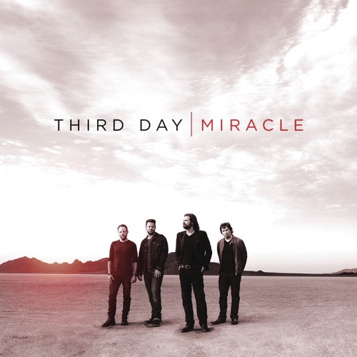 Third Day - Miracle