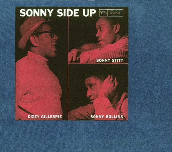 Dizzy Gillespie, Sonny Rollins, Sonny Stitt - On The Sunny Side Of The Street