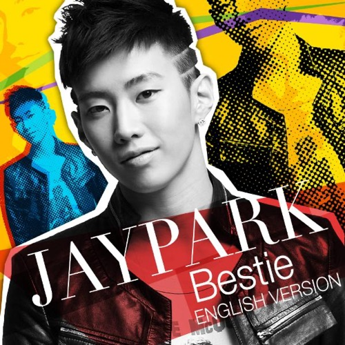 Jay Park - Bestie (English Version)
