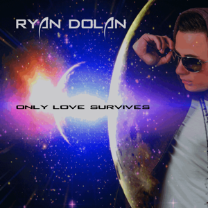 Ryan Dolan - Only Love Survives