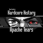 Episode 19 - Apache Tears - Dan Carlin - Dan Carlin