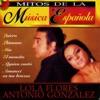 Mitos de la Música Española : Lola Flores y Antonio Gonzalez, Lola Flores & Antonio González