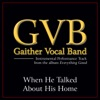 When He Talked About His Home Performance Tracks - EP, Gaither Vocal Band