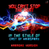 You Can't Stop the Beat (In the Style of Cast of Hairspray) [Karaoke Version]