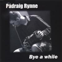 Bye a While by Pádraig Rynne on Apple Music