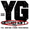Snitches Ain't... (Remix) [feat. Tyga, Snoop Dogg, 2 Chainz & French Montana] - Single, YG