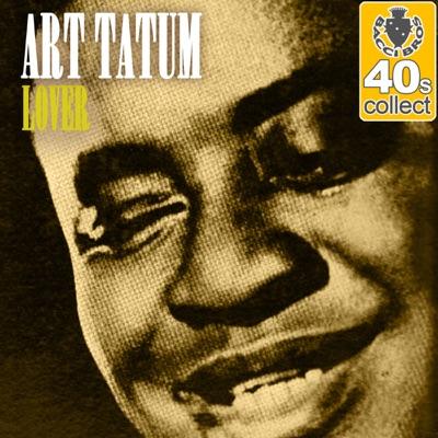 Lover (Remastered) - Single - Art Tatum