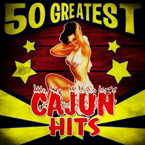 Various Artists - 50 Greatest Cajun Hits