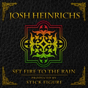 Set Fire to the Rain (feat. Stick Figure) - Single Mp3 Download